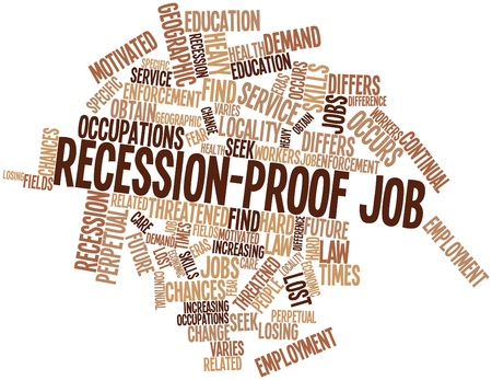 recession: Abstract word cloud for Recession-proof job with related tags and terms