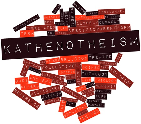comparable: Abstract word cloud for Kathenotheism with related tags and terms Stock Photo