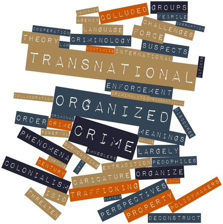 transnational: Abstract word cloud for Transnational organized crime with related tags and terms