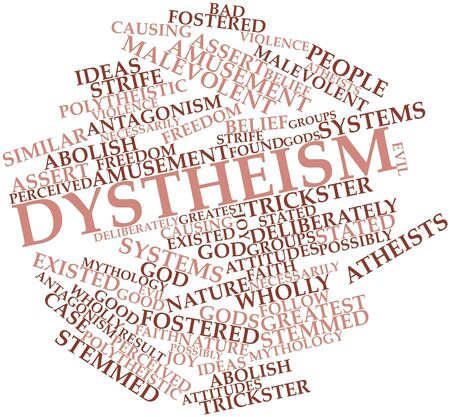necessarily: Abstract word cloud for Dystheism with related tags and terms Stock Photo