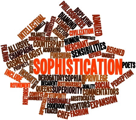 sophistication: Abstract word cloud for Sophistication with related tags and terms Stock Photo