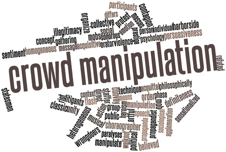 Abstract word cloud for Crowd manipulation with related tags and terms Stock Photo - 17397643
