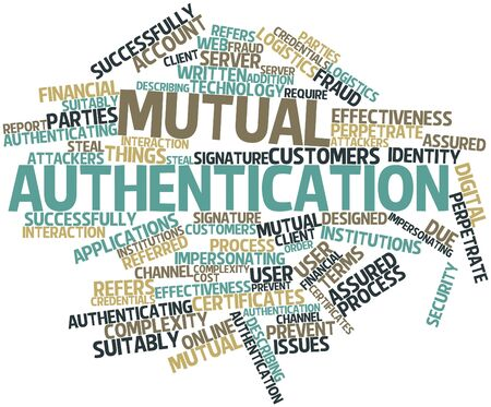 financial institutions: Abstract word cloud for Mutual authentication with related tags and terms Stock Photo