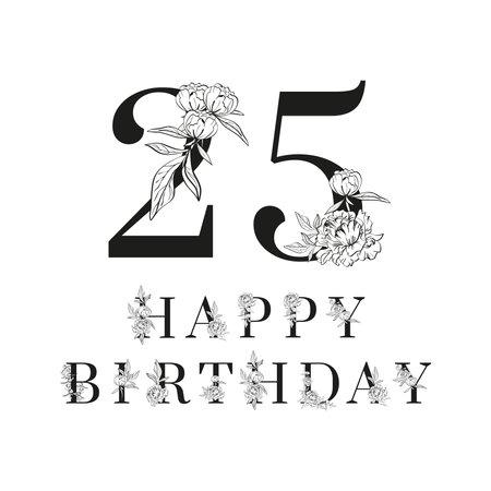 Twenty five and Happy Birthday decorated on white