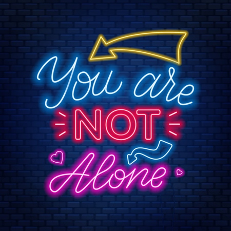 Neon lettering youre not alone. Motivational quote. Vector Illustration