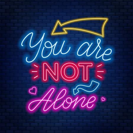 Neon Schriftzug bist du nicht allein. Motivationszitat. Vektorgrafik