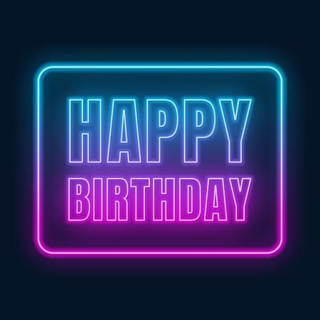 Happy birthday neon sign. Greeting card on dark background. Vector illustration of EPS 10.