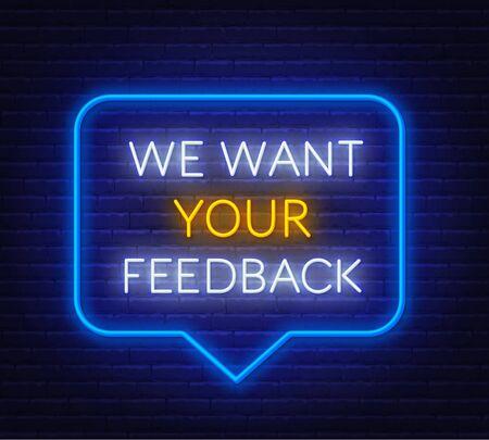 Neon message we want your feedback on a dark background. . Template for design. Ilustração