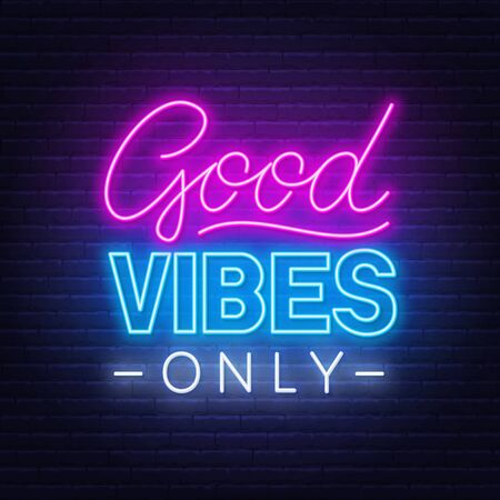 Neon sign good vibes only .