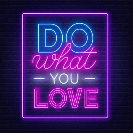 Haz lo que amas las letras de neón sobre fondo de pared de ladrillo.