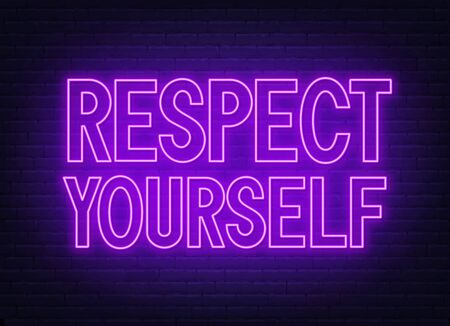 Respect yourself neon sign on dark background.