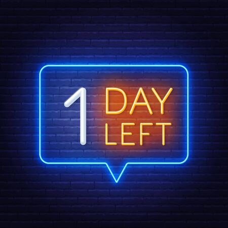 One day left neon sign on brick wall background.