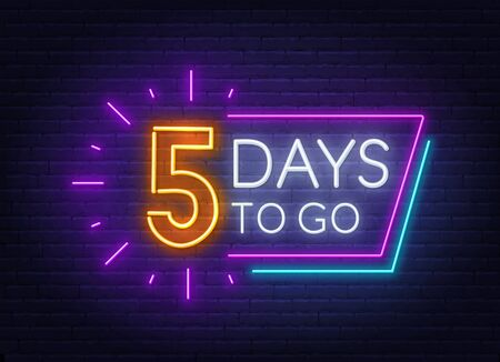 Five days to go neon sign on brick wall background. Vector illustration.
