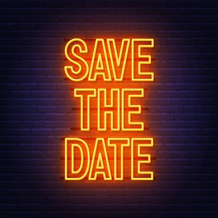 Save the date neon sign on brick wall background.