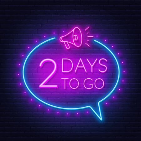 Two days to go neon sign on brick wall background.