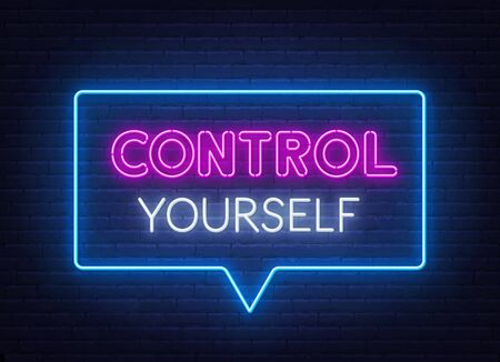 Control Yourself neon sign on brick wall background.