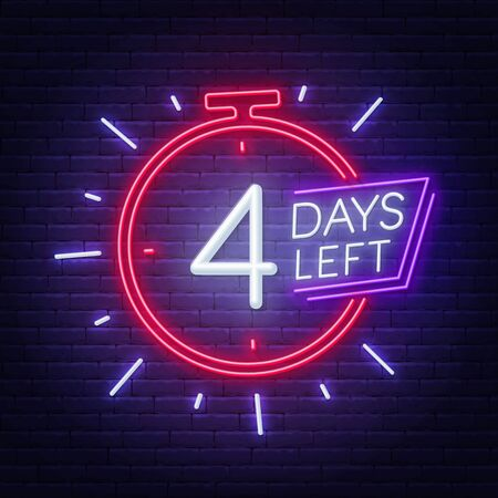 Four days left neon sign on brick wall background.