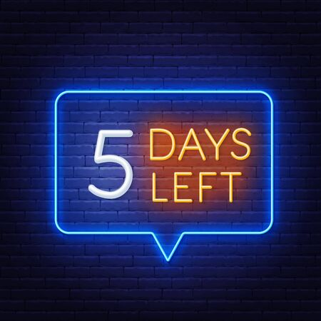 Five days left neon sign on brick wall background.