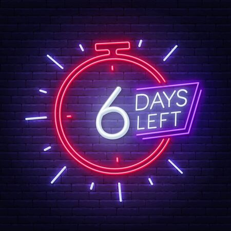 Six days left neon sign on brick wall background. Illustration