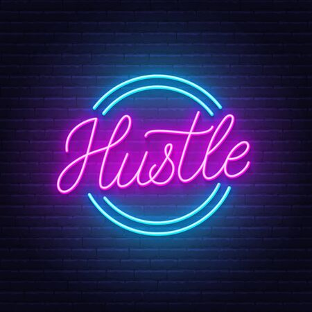 Hustle neon quote on brick wall background.