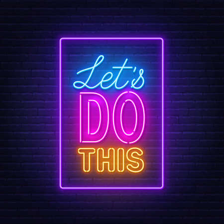 Let s do this neon quote on a brick wall.