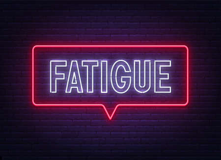 Fatigue neon sign on brick wall background.