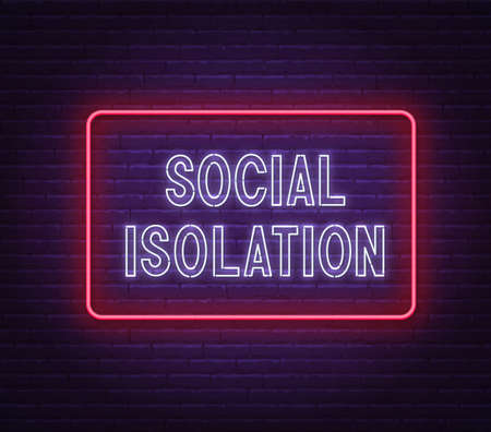 Social isolation neon sign on brick wall background.
