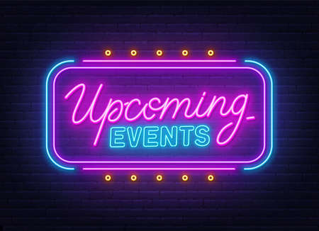 Upcoming Events neon sign on brick wall background.