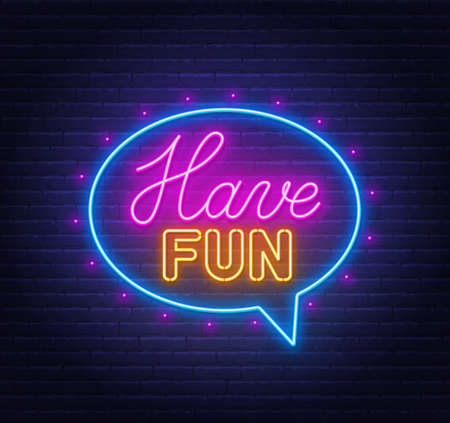 Have fun neon sign in the speech bubble on brick wall background. 矢量图像