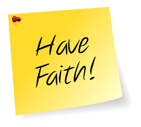 sticky note: Yellow Sticky Note With Have Faith Message Illustration