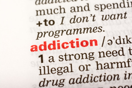 Addiction Word Definition In Dictionary Close Up