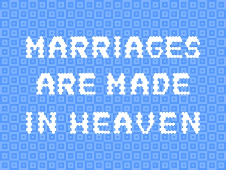 heaven: Inspirational proverb - Marriages are made in heaven
