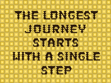 longest: Inspirational proverb - The longest journey starts with a single step