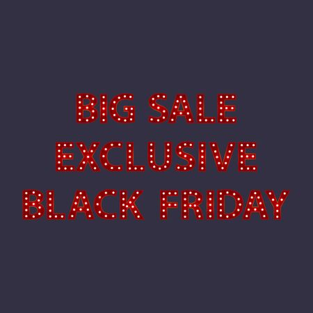 Big sale, exclusive, black friday. Red letters with luminous glowing lightbulbs. Vector typography words design. Template type font for poster.