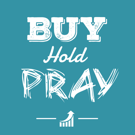 bear market: buy hold pray financial quotes Illustration