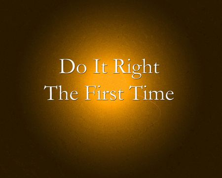 compliance: Do it right the first time philosophy. Stock Photo