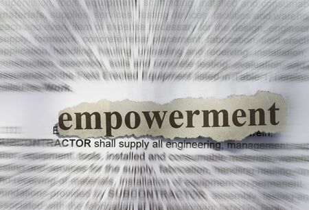 empowered: Empowerment- text in blur with definition abstract