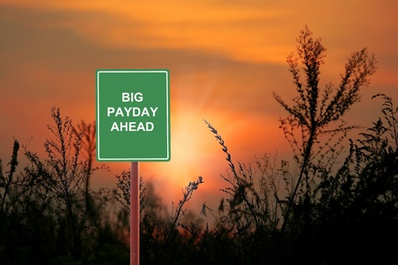 payday: A sign warning a Big payday ahead