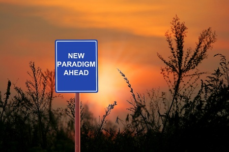 paradigm: A sign warning a New Paradigm Ahead