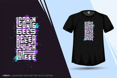 Quote Learning Gets Better with Coffee. trendy typography lettering vertical design template for print t shirt fashion clothing poster and merchandise