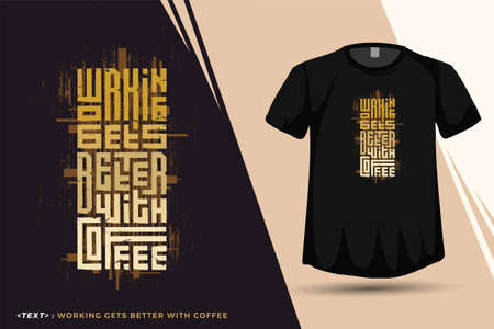 Quote Working Gets Better With Coffee, Trendy typography vertical design template for print t shirt fashion clothing poster and merchandise Ilustración de vector