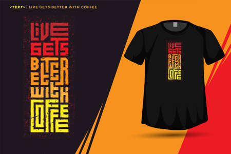 Quote Live Gets Better With Coffee, Trendy typography vertical design template for print t shirt fashion clothing poster and merchandise Ilustración de vector