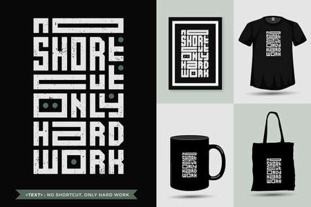 Typographic Quote motivation Tshirt no shortcut, only hard work for print. Trendy lettering square vertical design template poster, mug, tote bag, clothing, and merchandise