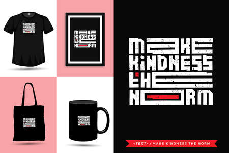 Typographic Quote inspiration Tshirt make kindness the norm for print. Typography lettering vertical design template poster, mug, tote bag, clothing, and merchandise