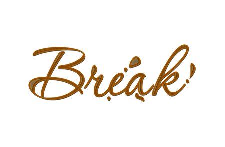 Chocolate break text made of chocolate design element. Stock Vector - 8622115