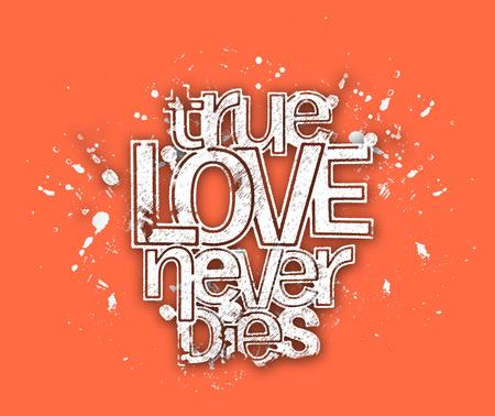 true love: True Love Never Dies text made of paint splash vector design element.