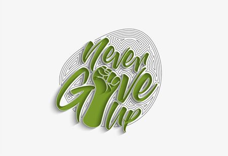 Never Give Up Calligraphic Line art Text Poster vector illustration Design.