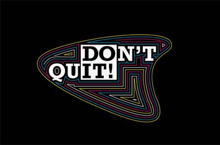 Don't Quit Calligraphic Line art Text Poster vector illustration Design. Stock Illustratie