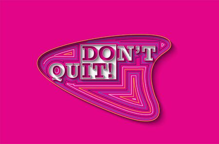 Don't Quit Calligraphic Line art Text Poster vector illustration Design. Illustration