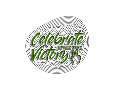 Celebrate Every Tiny Victory Calligraphic Line art Text Poster vector illustration Design.